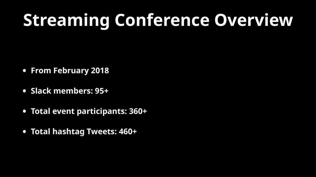 Streaming Conference Overview • From February 2...