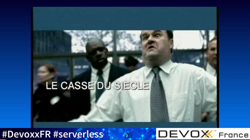 #DevoxxFR #serverless 2