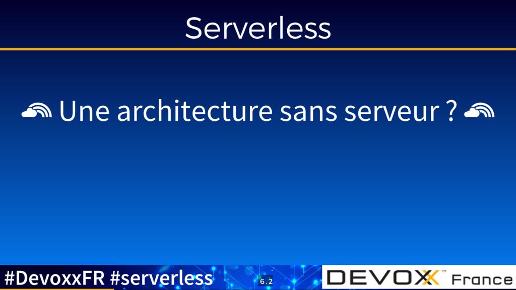 Serverless Une architecture sans serveur ? #Dev...