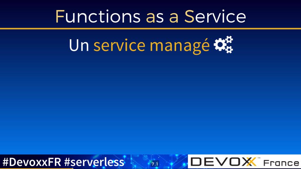 Functions as a Service Un service managé  #Dev...