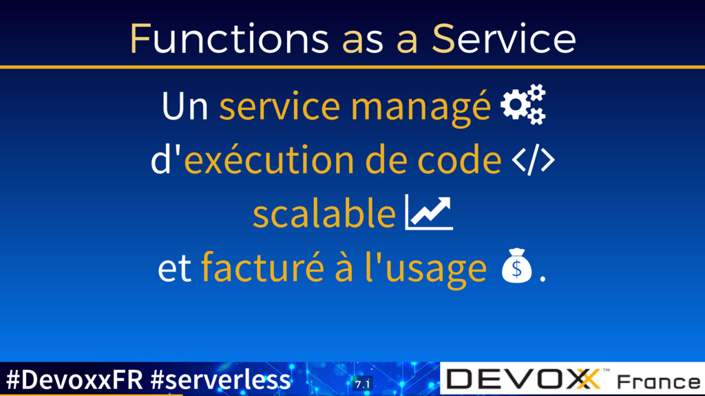 Functions as a Service Un service managé  d'ex...