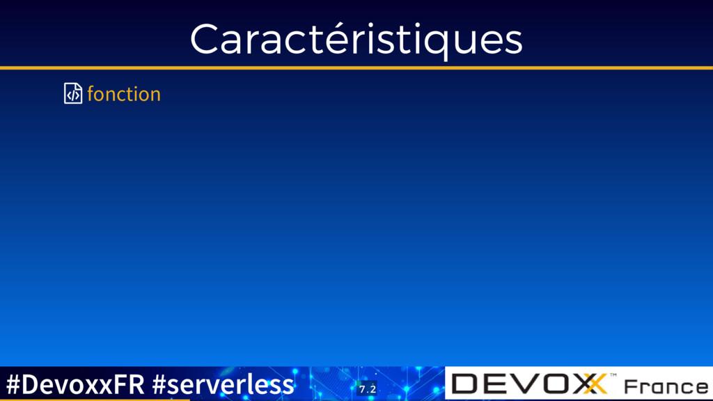 Caractéristiques  fonction #DevoxxFR #serverle...