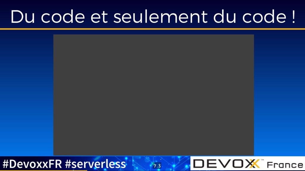 Du code et seulement du code ! #DevoxxFR #serve...