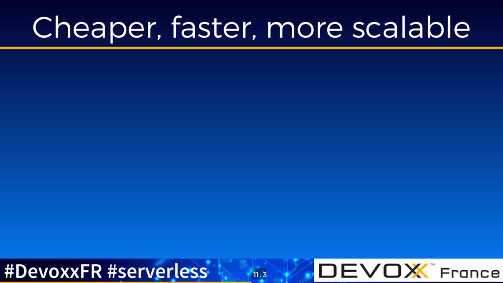 Cheaper, faster, more scalable #DevoxxFR #serve...