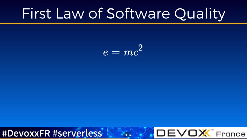 First Law of Software Quality e = mc2 #DevoxxFR...