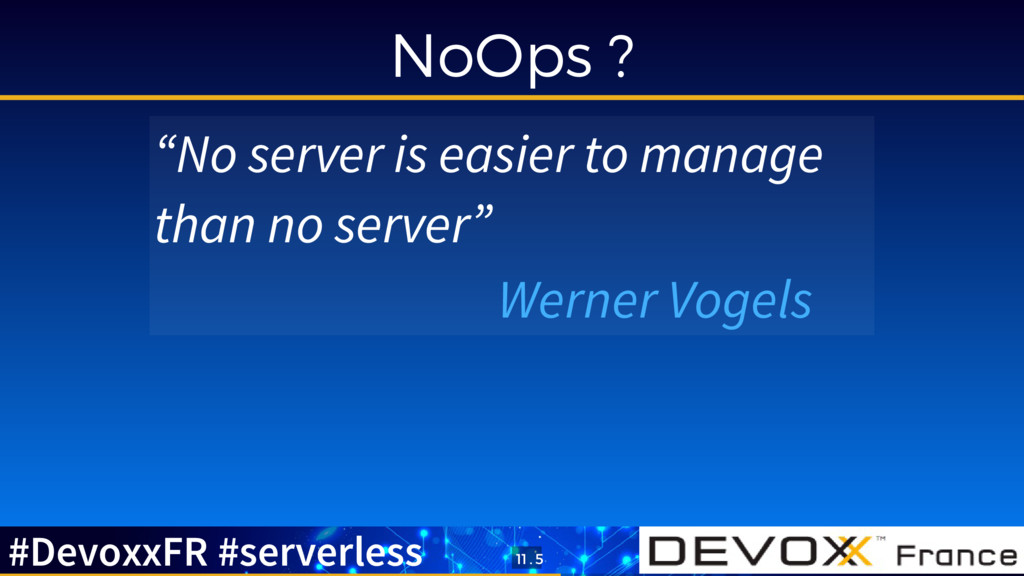"""NoOps ? """"No server is easier to manage than no ..."""