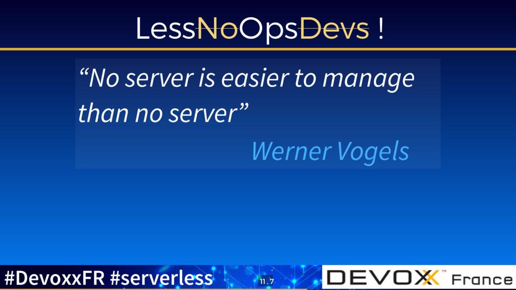 "LessNoOpsDevs ! ""No server is easier to manage ..."