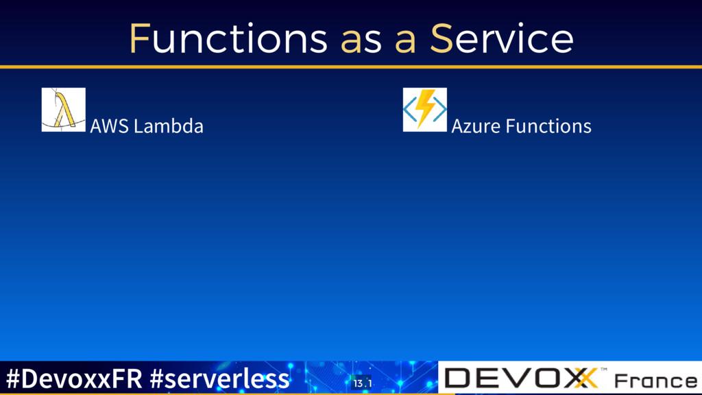 Functions as a Service AWS Lambda Azure Functio...