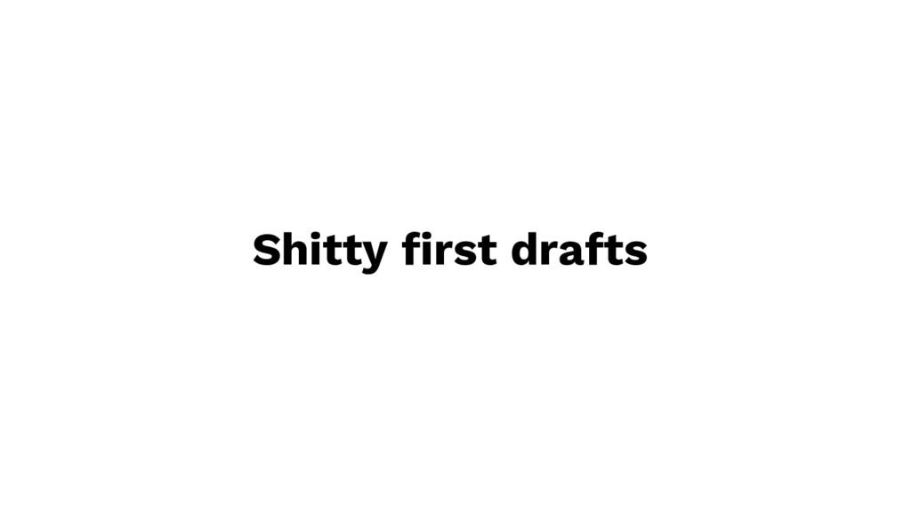 Shitty first drafts