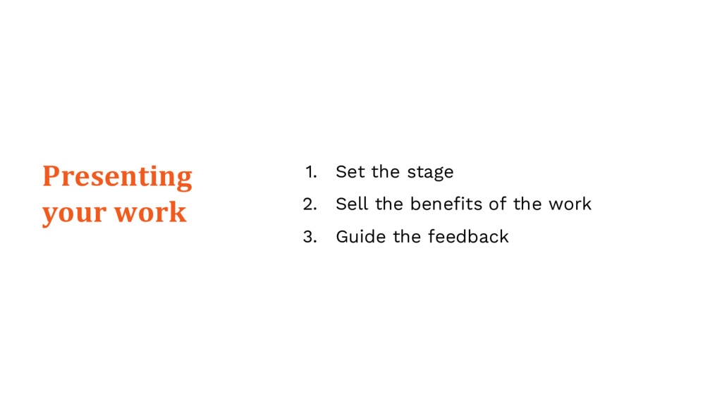 1. Set the stage 2. Sell the benefits of the wo...