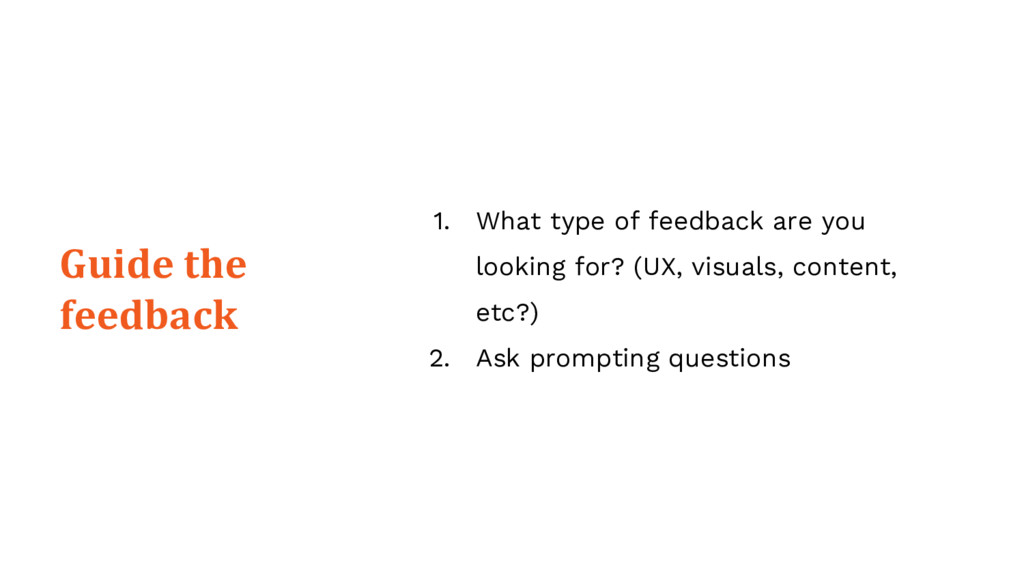 1. What type of feedback are you looking for? (...
