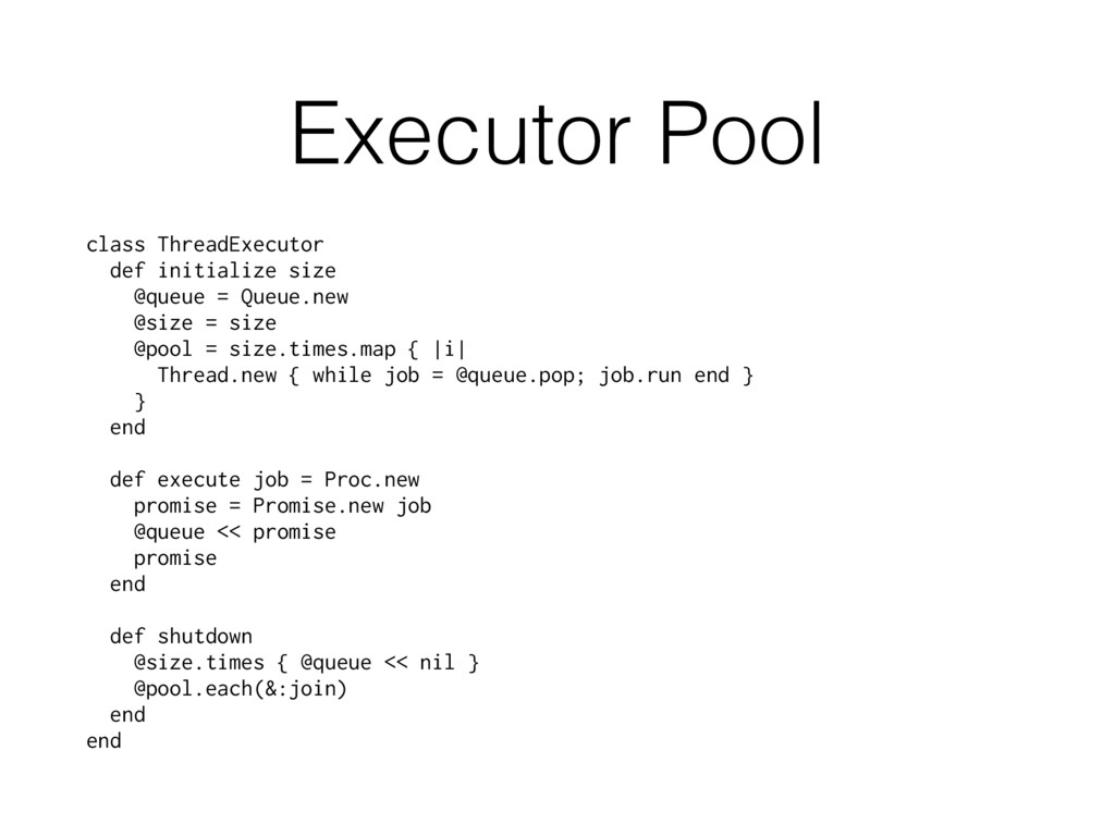 Executor Pool class ThreadExecutor def initiali...