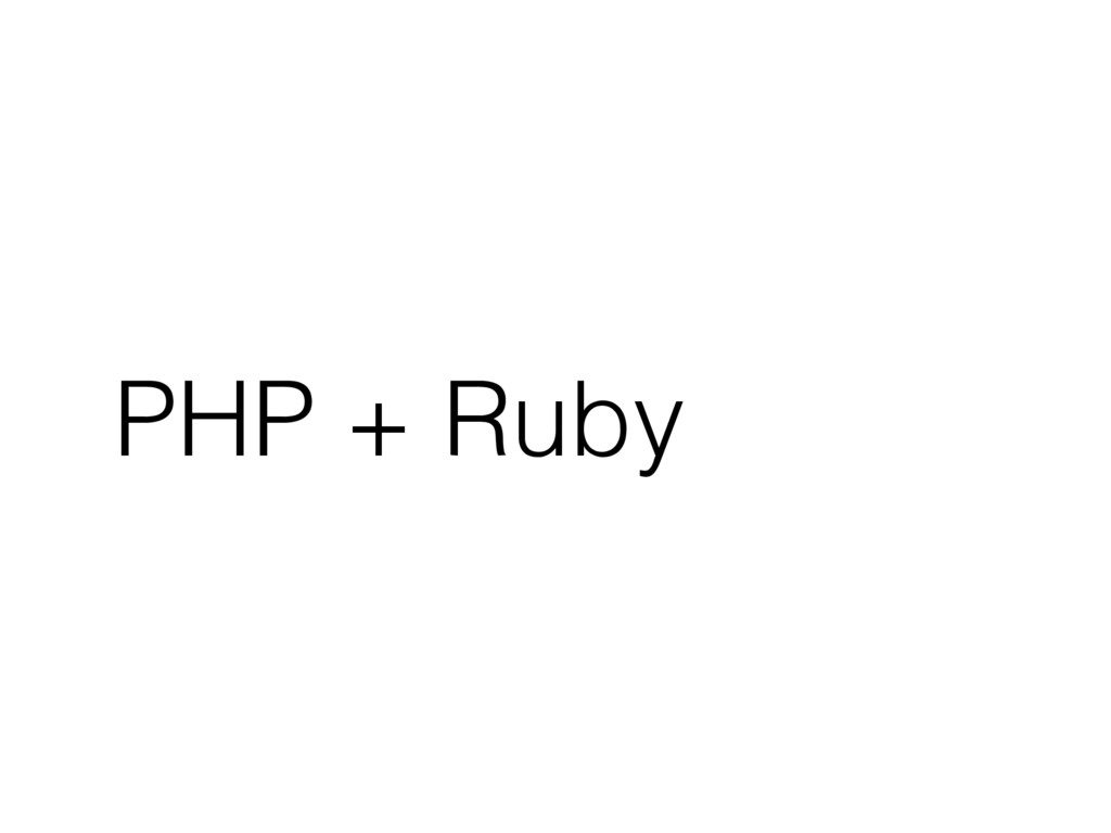 PHP + Ruby