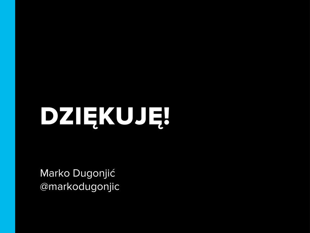 DZIĘKUJĘ! Marko Dugonjić @markodugonjic