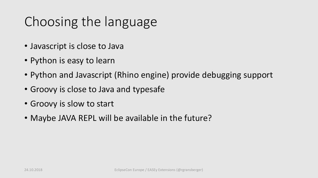Choosing the language • Javascript is close to ...