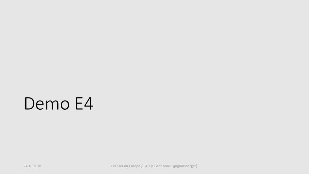 Demo E4 24.10.2018 EclipseCon Europe / EASEy Ex...