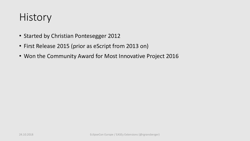 History • Started by Christian Pontesegger 2012...