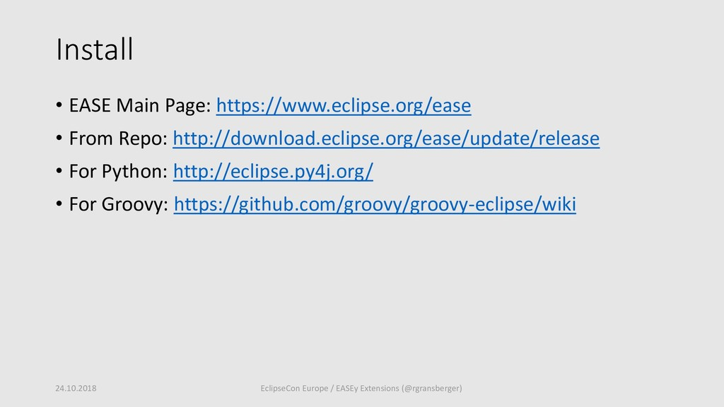 Install • EASE Main Page: https://www.eclipse.o...