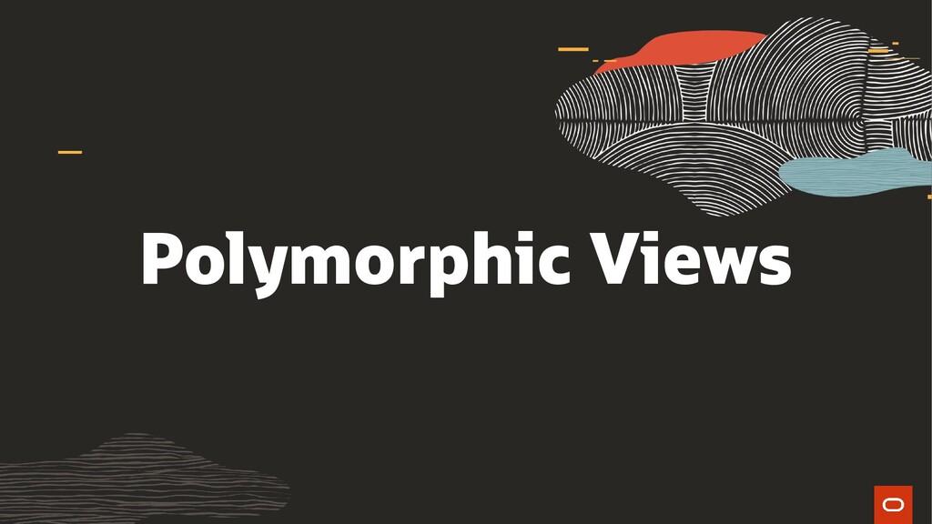 Polymorphic Views