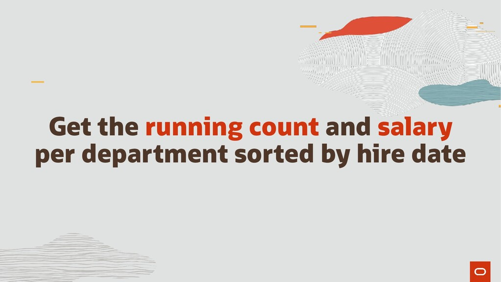 Get the running count and salary per department...