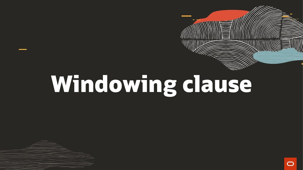 Windowing clause