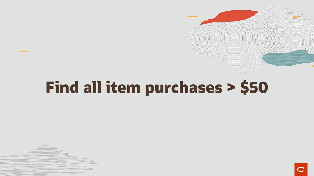 Find all item purchases > $50
