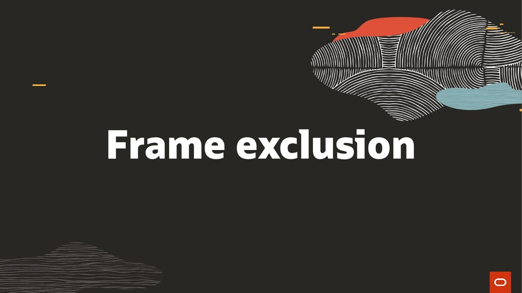 Frame exclusion