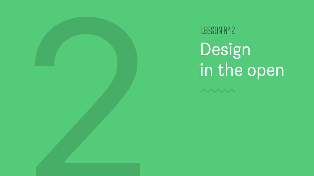 Design in the open LESSON Nº 2