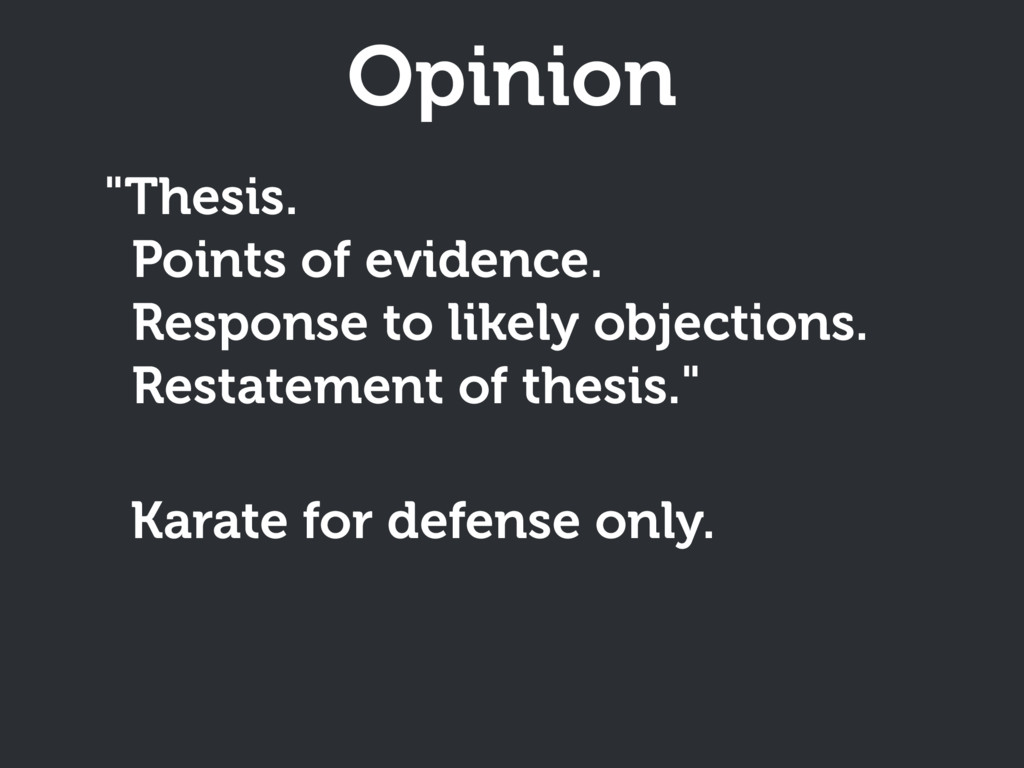 """Opinion """"Thesis. Points of evidence. Response..."""