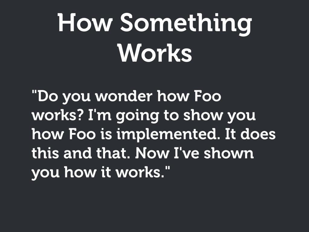 "How Something Works ""Do you wonder how Foo work..."