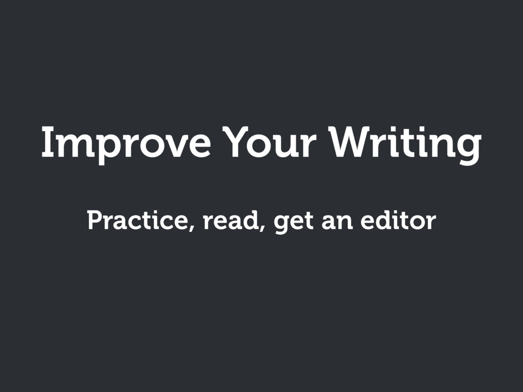 Improve Your Writing Practice, read, get an edi...