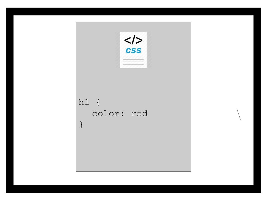 h1 { color: red }