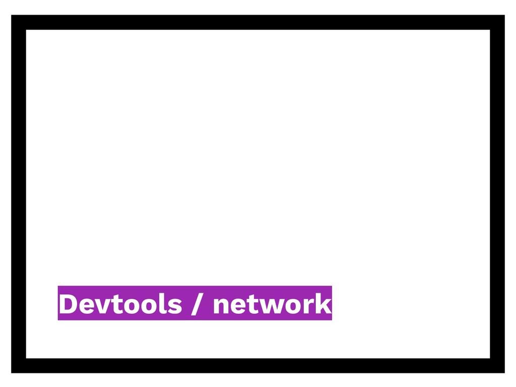 Devtools / network