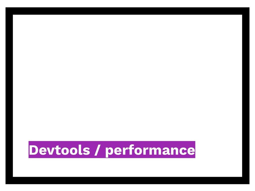 Devtools / performance