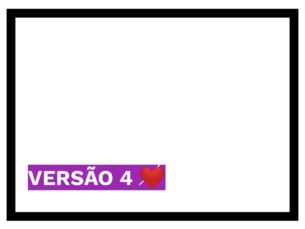 VERSÃO 4 ❤