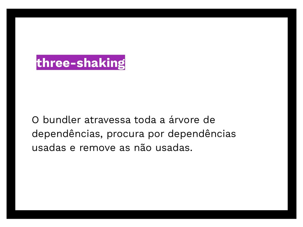 three-shaking O bundler atravessa toda a árvore...