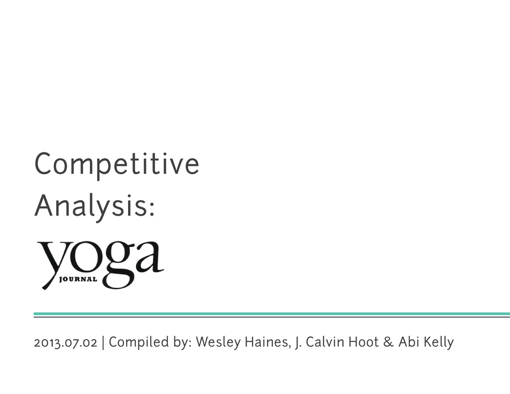 Competitive Analysis: 2013.07.02 | Compiled by:...