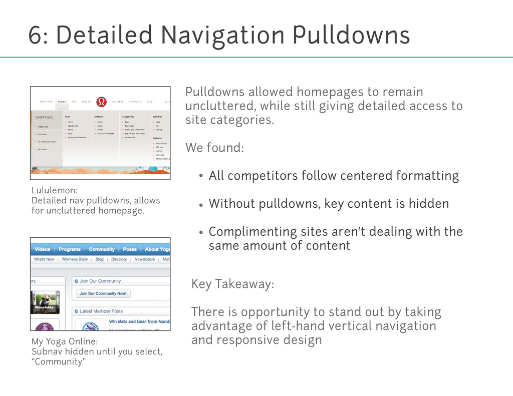 Pulldowns allowed homepages to remain unclutter...
