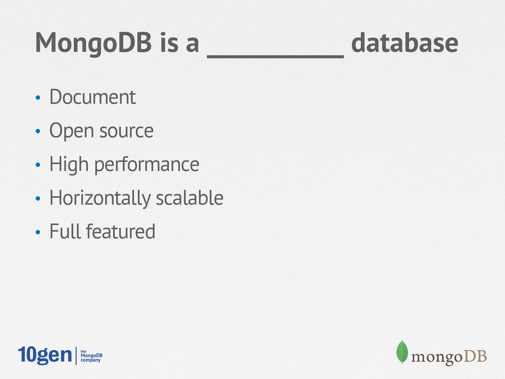 MongoDB is a ___________ database • Document •...