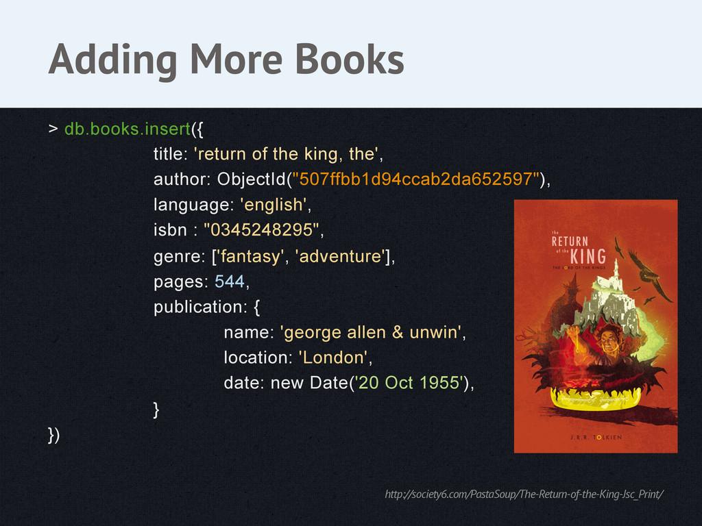 > db.books.insert({ title: 'return of the king,...