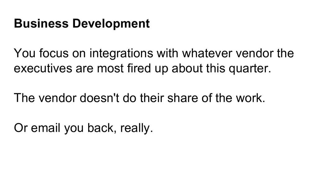 Business Development You focus on integrations ...