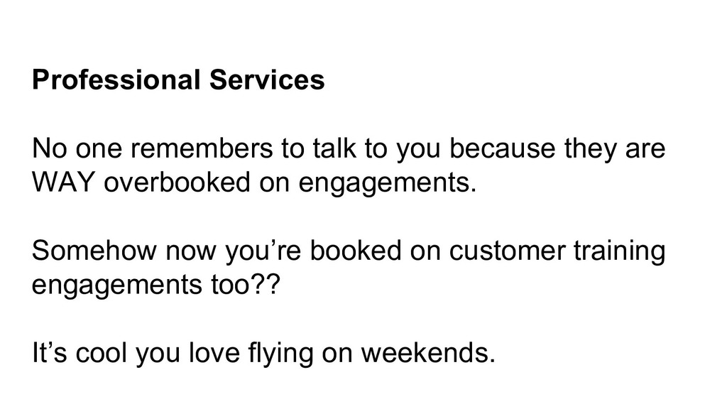 Professional Services No one remembers to talk ...