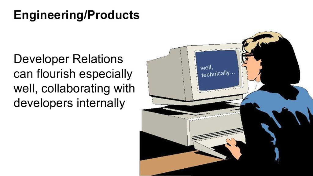Engineering/Products Developer Relations can fl...