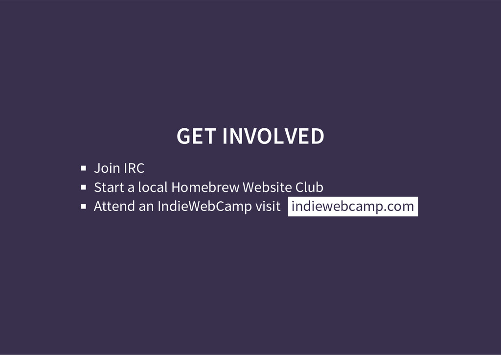 GET INVOLVED Join IRC Start a local Homebrew We...