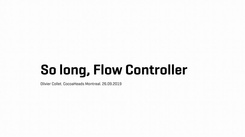 So long, Flow Controller Olivier Collet. CocoaH...