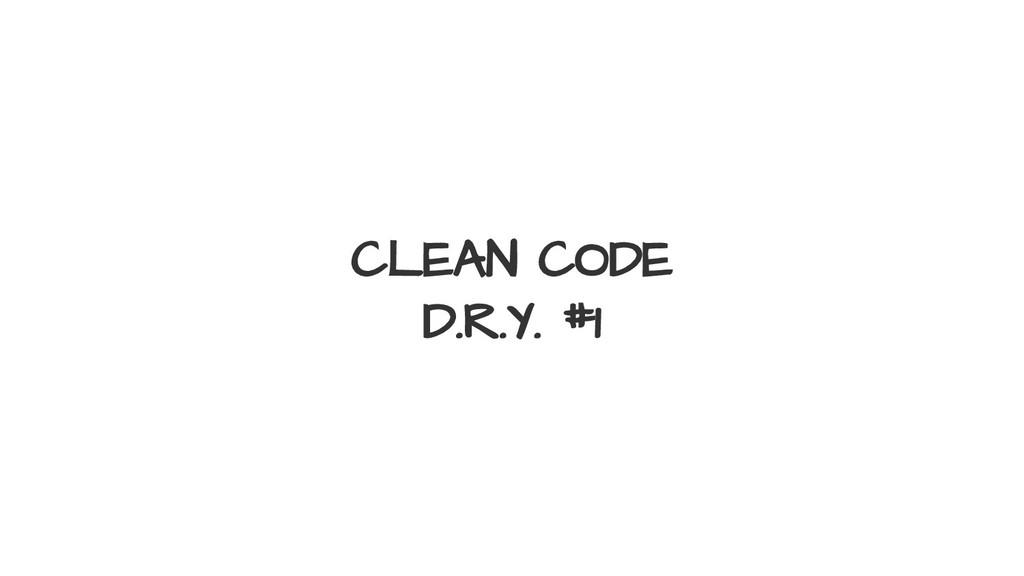 CLEAN CODE D.R.Y. #1