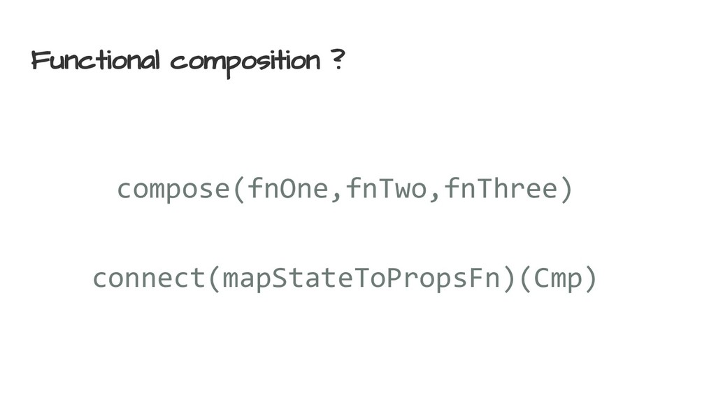 Functional composition ? compose(fnOne,fnTwo,fn...