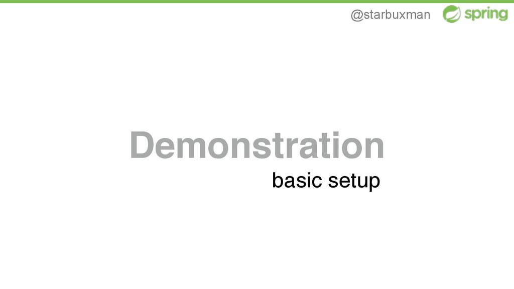 @starbuxman Demonstration basic setup