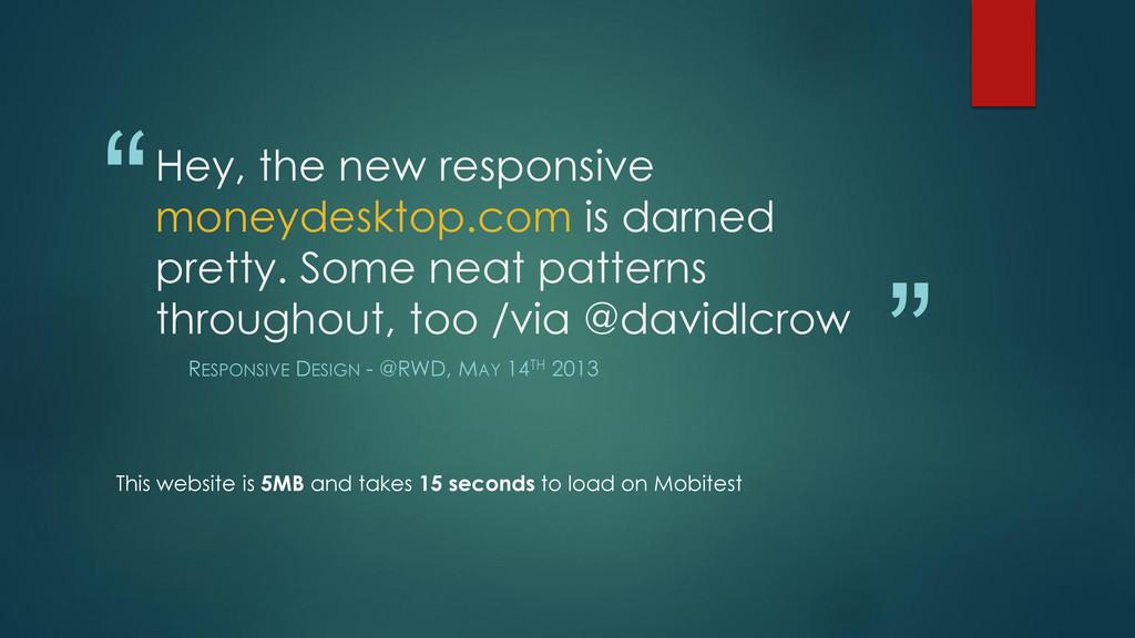 """"""" """" Hey, the new responsive moneydesktop.com is..."""