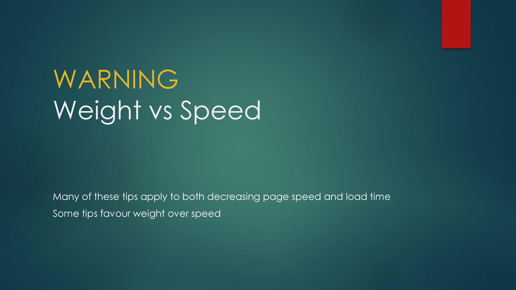 WARNING Weight vs Speed Many of these tips appl...